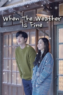 When the Weather is Fine